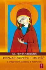 Poznać grzech i miłość - Z objawień Juliany z Norwich, ks. Paweł Maciaszek