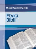 Etyka Biblii - , Michał Wojciechowski