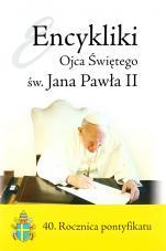 Encykliki Ojca Świętego św. Jana Pawła II / 40 lat pontyfikatu - 40. Rocznica pontyfikatu, Jan Paweł II