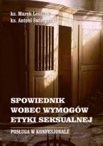 Spowiednik wobec wymogów etyki seksualnej - Posługa w konfesjonale, ks. Marek Leśniak, ks. Antoni Świerczek