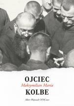 Ojciec Maksymilian Maria Kolbe - , Albert Wojtczak OFMConv