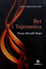 Byt i Tajemnica / Outlet  - Zarys filozofii Boga , Jerzy Tupikowski CMF