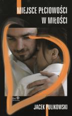 Miejsce płciowości w miłości - , Jacek Pulikowski