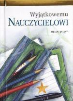 Wyjątkowemu nauczycielowi - , Helen Exley