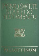 Pismo Święte Starego Testamentu Tom XI-2 Księga Daniela - Tom XI-2 Księga Daniela, oprac. ks. Józef Homerski
