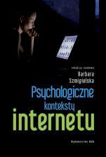 Psychologiczne konteksty internetu - , Praca zbiorowa