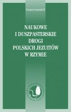 Naukowe i duszpasterskie drogi polskich jezuitów w Rzymie - , Grzegorz Łuszczak SJ