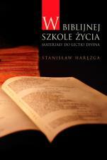 W biblijnej szkole życia / Outlet  - Materiały do lectio divina, ks. Stanisław Haręzga