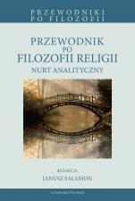 Przewodnik po filozofii religii - Nurt analityczny, red. Janusz Salamon