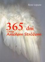 365 dni z moim Aniołem Stróżem - , René Lejeune