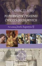 Po pierwszym tygodniu Ćwiczeń duchownych - , Józef Augustyn SJ