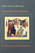 Zaprosili także Jezusa / Outlet - Konferencje przedmałżeńskie, Maria Braun-Gałkowska