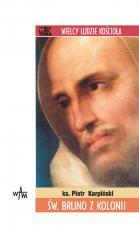 Św. Bruno z Kolonii - , ks. Piotr Karpiński