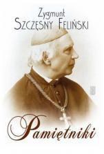 Pamiętniki - , Zygmunt Szczęsny Feliński