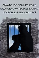 Prawne i socjokulturowe uwarunkowania profilaktyki społecznej i resocjalizacji / Outlet  - , red. Franciszek Kozaczuk