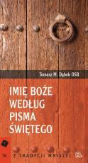 Imię Boże według Pisma Świętego - , Tomasz M. Dąbek OSB