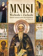 Mnisi Wschodu i Zachodu - Historia monastycyzmu chrześcijańskiego, Juan Maria Laboa