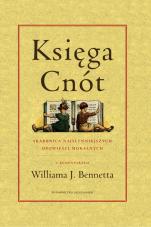 Księga cnót - Skarbnica najsłynniejszych opowieści moralnych, Red. William J. Bennett