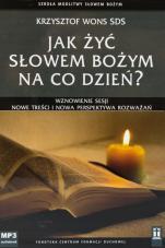 Jak żyć Słowem Bożym na co dzień?  - , ks. Krzysztof Wons SDS