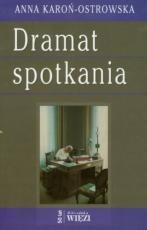Dramat spotkania - , Anna Karoń-Ostrowska
