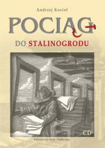 Pociąg do Stalinogrodu - , Andrzej Kozioł