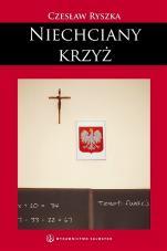 Niechciany krzyż / Outlet - , Czesław Ryszka