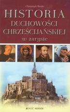 Historia duchowości chrześcijańskiej w zarysie - , Christoph Benke
