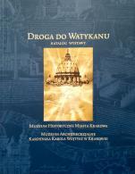 Droga do Watykanu: katalog wystawy - , Praca zbiorowa