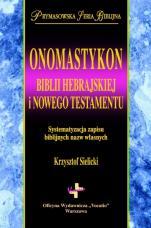 Onomastykon Biblii Hebrajskiej i Nowego Testamentu - , Krzysztof Sielicki
