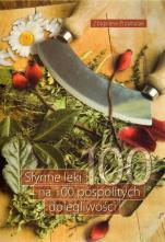 Słynne leki na 100 pospolitych dolegliwości - , Zbigniew Przybylak