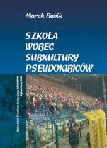 Szkoła wobec subkultury pseudokibiców - , Marek Babik