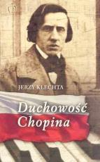 Duchowość Chopina / Outlet  - , Jerzy Klechta