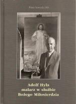 Adolf Hyła - malarz w służbie Bożego Miłosierdzia - malarz w służbie Bożego Miłosierdzia, Piotr Szweda MS