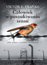 Człowiek w poszukiwaniu sensu - Głos nadziei z otchłani Holokaustu, Viktor E. Frankl