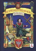 O wielkich Polakach dzieciom  - , Ewa Skarżyńska
