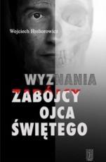 Wyznania zabójcy Ojca Świętego - , Wojciech Hrehorowicz