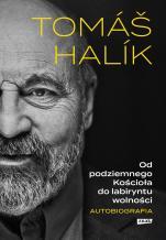 Od podziemnego Kościoła do labiryntu wolności - Autobiografia, Tomáš Halík