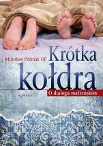 Krótka kołdra  / Wyprzedaż - O dialogu małżeńskim, Mirosław Pilśniak OP