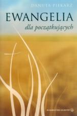 Ewangelia dla początkujących - , Danuta Piekarz
