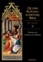 Ojcowie Kościoła komentują Biblię Marek - Nowy Testament, Tom II, Ewangelia według św. Marka, ks. Leszek Misiarczyk