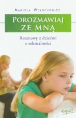 Porozmawiaj ze mną  - Rozmowy z dziećmi o seksualności, Mariola Wołochowicz