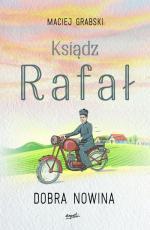 Ksiądz Rafał: Dobra nowina - , Maciej Grabski