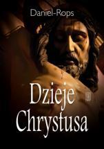 Dzieje Chrystusa - , Daniel-Rops