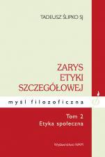 Zarys etyki szczegółowej - Tom II - Etyka społeczna, Tadeusz Ślipko SJ