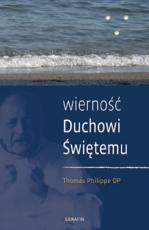 Wierność Duchowi Świętemu - , Thomas Philippe OP
