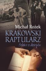 Krakowski raptularz - Szkice z dziejów, Michał Rożek