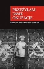 Przeżyłam dwie okupacje - , Antonina Teresa Brylewska-Matacz