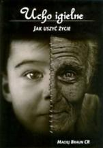 Ucho igielne Jak uszyć życie - Jak uszyć życie, Maciej Braun CR