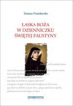 Łaska Boża w Dzienniczku Świętej Faustyny / Outlet - , Tomasz Przesławski
