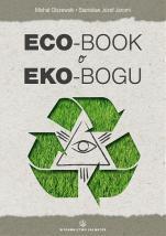 Eco-book o eko-Bogu - , Stanisław Jaromi OFMConv, Michał Olszewski